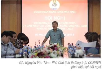 Ủy ban kiểm tra Công đoàn NHVN triển khai Chương trình công tác toàn khóa (2018-2023)