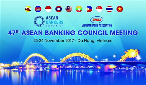 Hiệp hội Ngân hàng Việt Nam đăng cai tổ chức Hội nghị Hội đồng Hiệp hội Ngân hàng ASEAN lần thứ 47