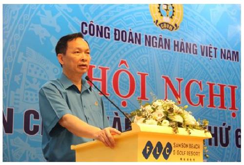 Hội nghị Ban Chấp hành Công đoàn Ngân hàng Việt Nam lần thứ 6 khoá VI