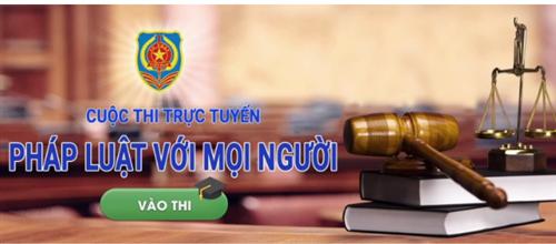 """Phát động tham gia Cuộc thi tìm hiểu pháp luật trực tuyến """"Pháp luật với mọi người"""""""