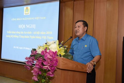 Công đoàn Ngân hàng Việt Nam triển khai công tác an sinh - xã hội năm 2018