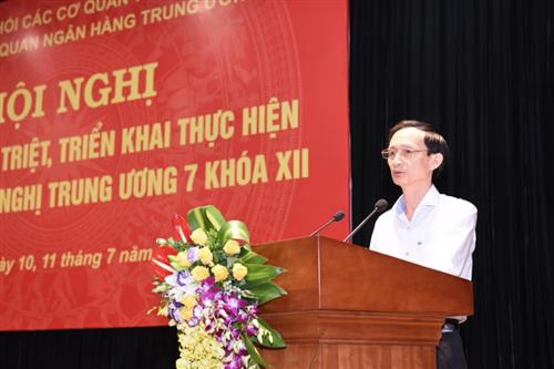 Quán triệt và triển khai thực hiện Nghị quyết Trung ương 7, khóa XII trong Đảng bộ Cơ quan Ngân hàng TW