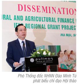 """Hội thảo Quốc tế """"Những thông lệ tốt nhất về tài chính nông nghiệp, nông thôn dành cho người nghèo - Kinh nghiệm của Việt Nam"""""""