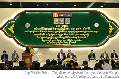 Tổng Giám đốc Agribank tham gia Hội nghị  về kết quả đầu tư trồng cây cao su tại Campuchia  và làm việc với Thống đốc Ngân hàng Quốc gia Campuchia
