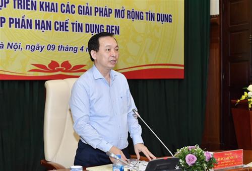 """Phó Thống đốc NHNN Đào Minh Tú: """"Đẩy lùi tín dụng đen cần sự vào cuộc đồng bộ của các tổ chức chính trị - xã hội"""""""