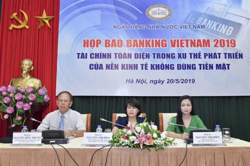 """Banking Vietnam 2019: """"Tài chính toàn diện trong xu thế phát triển của nền kinh tế không dùng tiền mặt"""""""