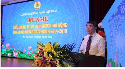 Công đoàn Ngân hàng Việt Nam tổ chức hội nghị vinh danh đoàn viên, người lao động tiêu biểu giai đoạn 2014-2019